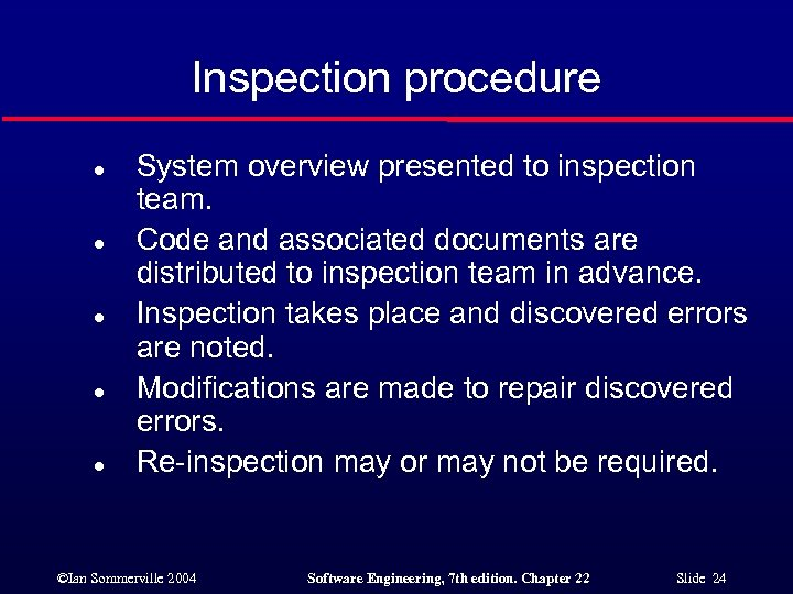 Inspection procedure l l l System overview presented to inspection team. Code and associated