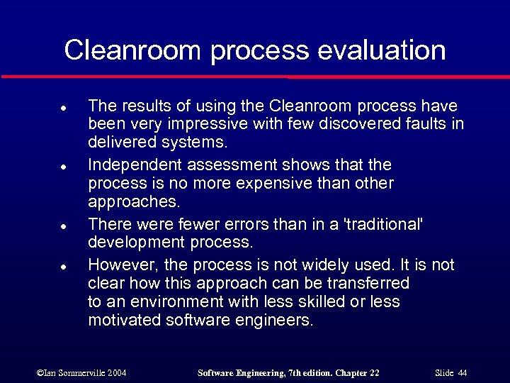 Cleanroom process evaluation l l The results of using the Cleanroom process have been