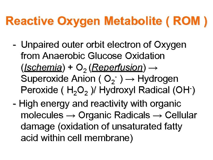 Reactive Oxygen Metabolite ( ROM ) - Unpaired outer orbit electron of Oxygen from