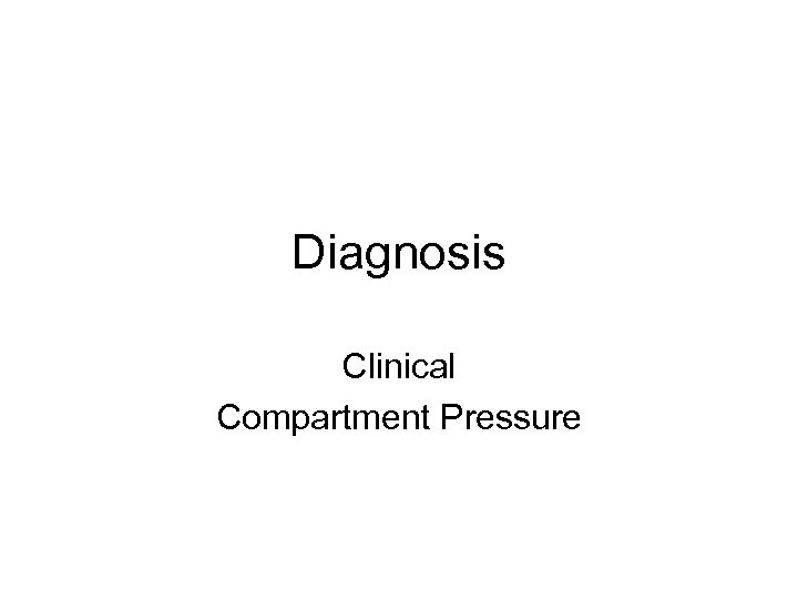 Diagnosis Clinical Compartment Pressure