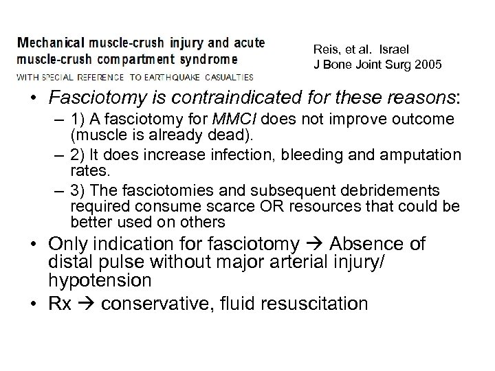 Reis, et al. Israel J Bone Joint Surg 2005 • Fasciotomy is contraindicated for