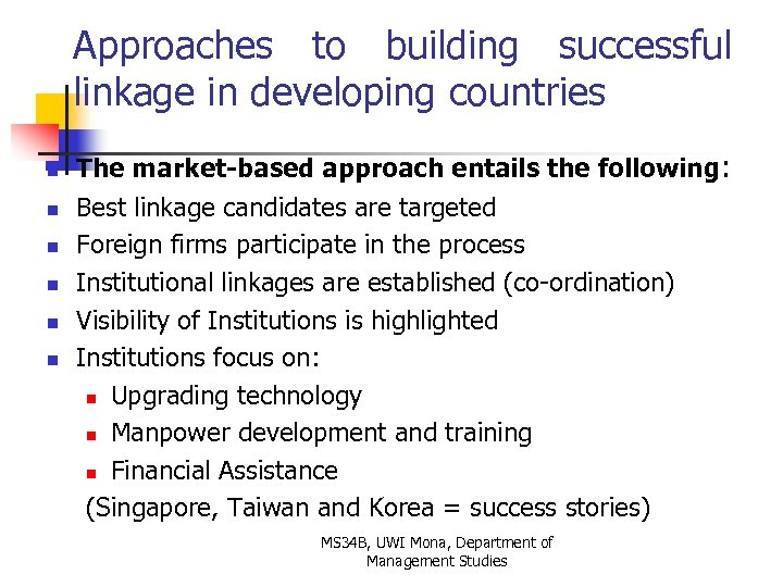 Approaches to building successful linkage in developing countries n n n The market-based approach