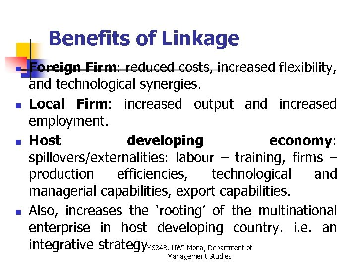 Benefits of Linkage n n Foreign Firm: reduced costs, increased flexibility, and technological synergies.