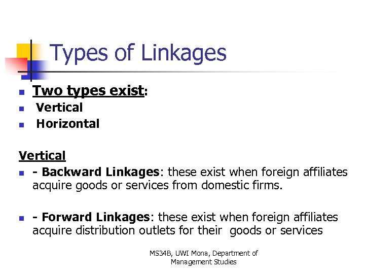 Types of Linkages n n n Two types exist: Vertical Horizontal Vertical n -