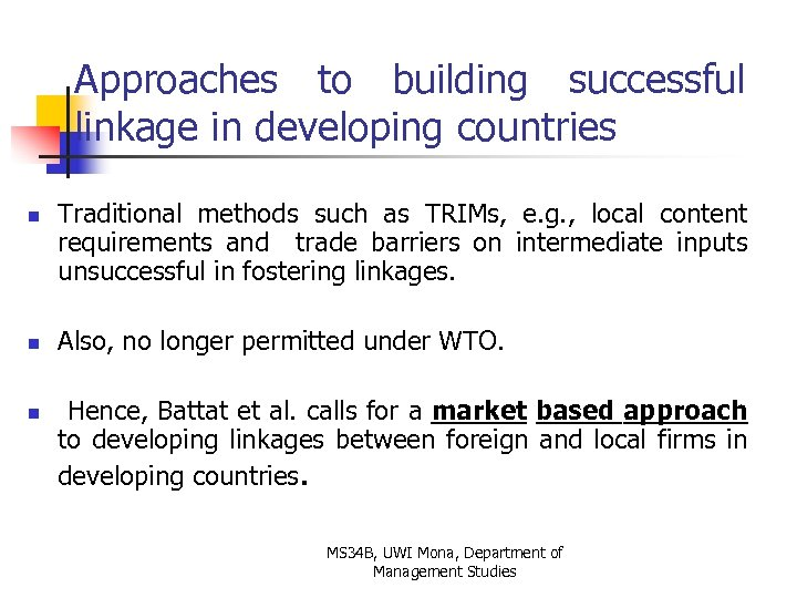 Approaches to building successful linkage in developing countries n n n Traditional methods such