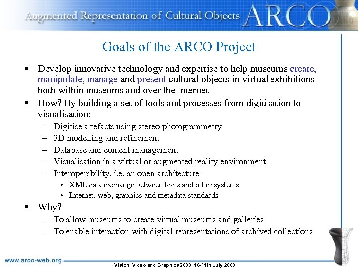 Goals of the ARCO Project § Develop innovative technology and expertise to help museums