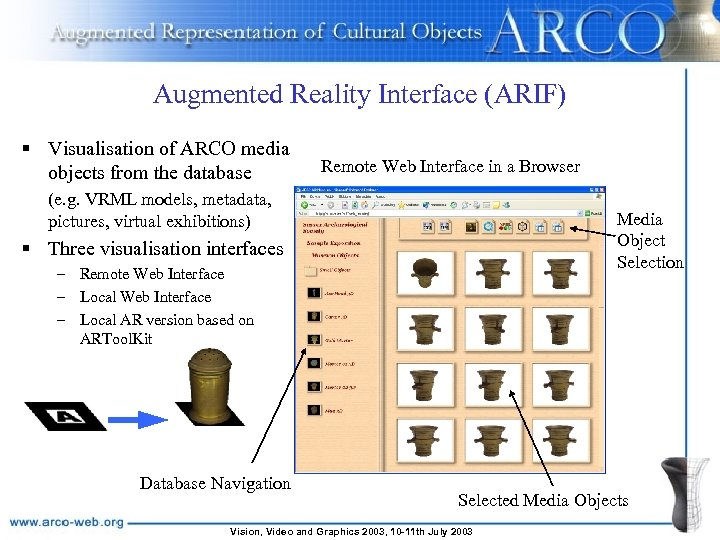 Augmented Reality Interface (ARIF) § Visualisation of ARCO media objects from the database Remote