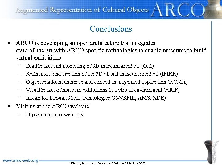 Conclusions § ARCO is developing an open architecture that integrates state-of-the-art with ARCO specific