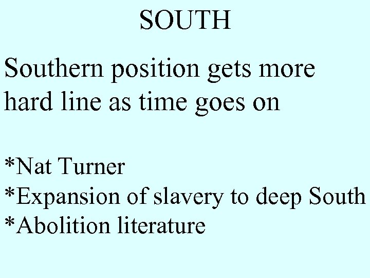 SOUTH Southern position gets more hard line as time goes on *Nat Turner *Expansion