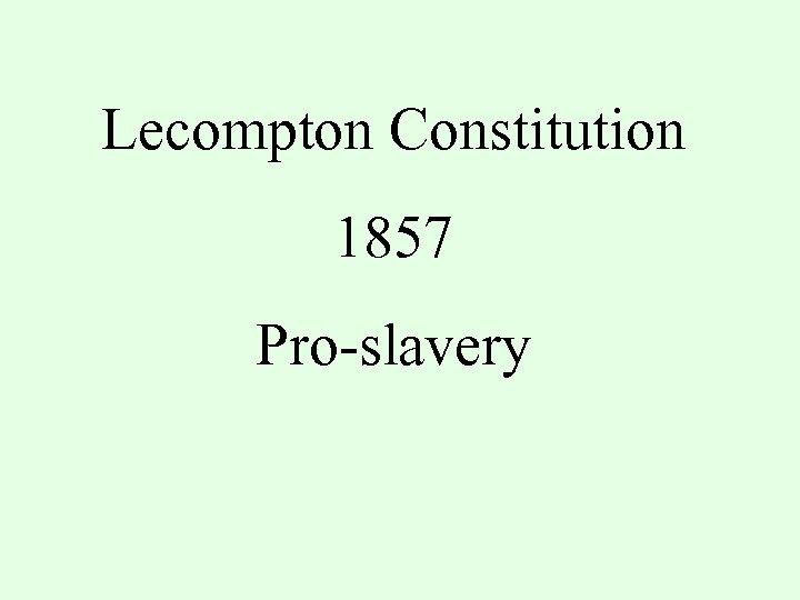 Lecompton Constitution 1857 Pro-slavery