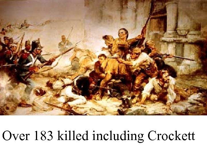 Over 183 killed including Crockett