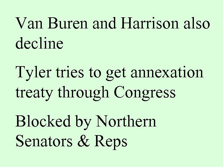 Van Buren and Harrison also decline Tyler tries to get annexation treaty through Congress