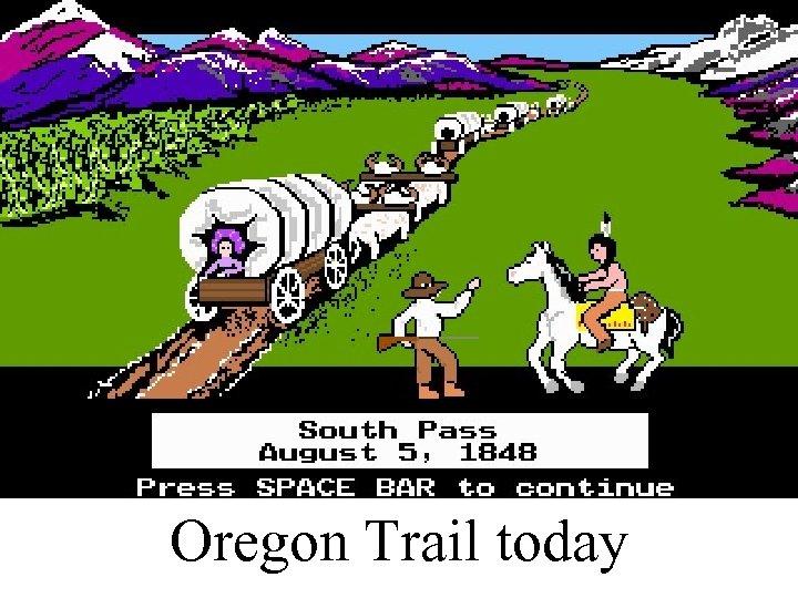 Oregon Trail today
