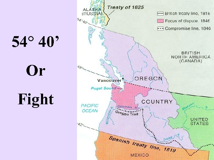 54° 40' Or Fight
