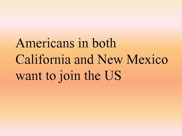 Americans in both California and New Mexico want to join the US