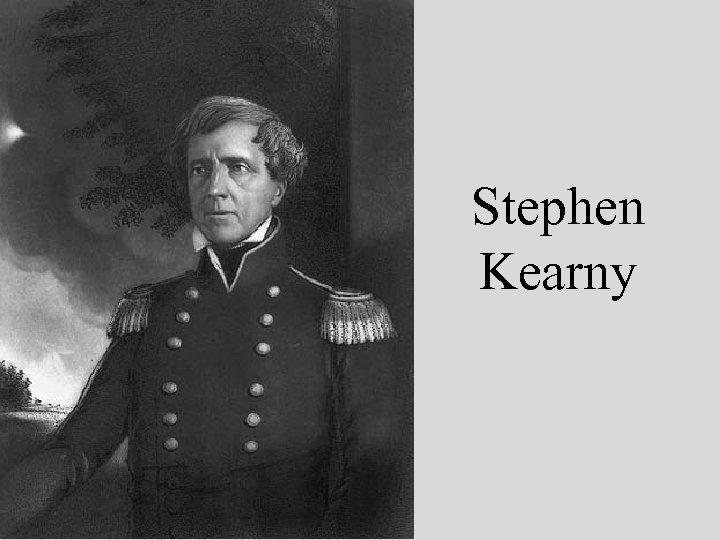 Stephen Kearny