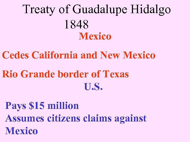 Treaty of Guadalupe Hidalgo 1848 Mexico Cedes California and New Mexico Rio Grande border