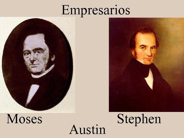 Empresarios Moses Austin Stephen