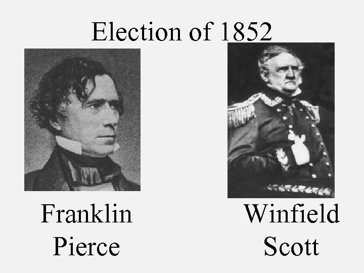 Election of 1852 Franklin Pierce Winfield Scott