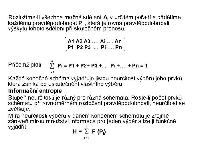 Rozložíme-li všechna možná sdělení Ai v určitém pořadí a přidělíme každému pravděpodobnost Pi ,