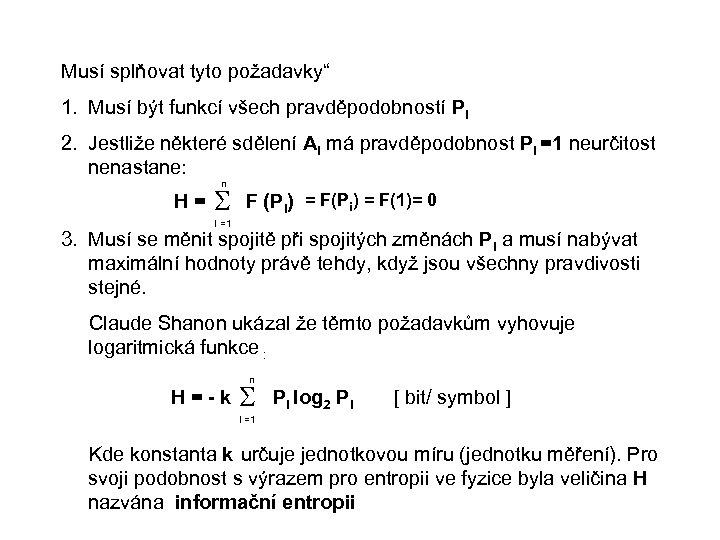 """Musí splňovat tyto požadavky"""" 1. Musí být funkcí všech pravděpodobností Pi 2. Jestliže některé"""