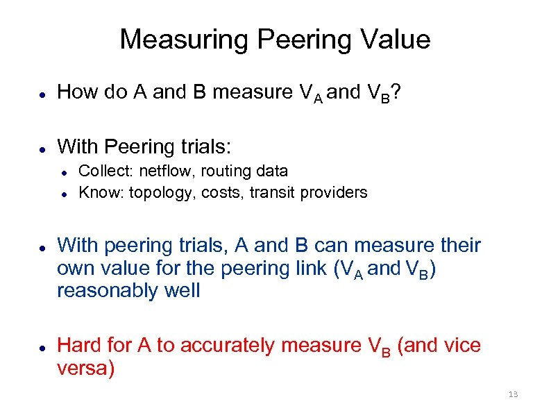 Measuring Peering Value How do A and B measure VA and VB? With Peering