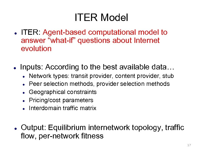 "ITER Model ITER: Agent-based computational model to answer ""what-if"" questions about Internet evolution Inputs:"