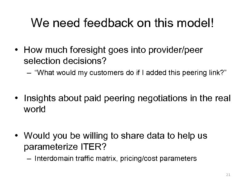 We need feedback on this model! • How much foresight goes into provider/peer selection
