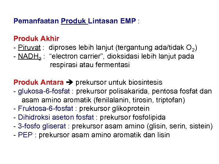 Pemanfaatan Produk Lintasan EMP : Produk Akhir - Piruvat : diproses lebih lanjut (tergantung