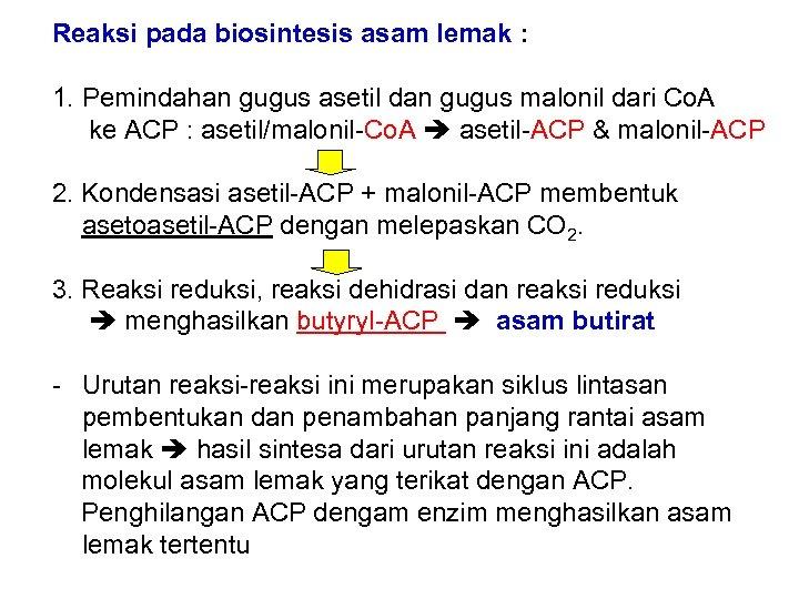 Reaksi pada biosintesis asam lemak : 1. Pemindahan gugus asetil dan gugus malonil dari