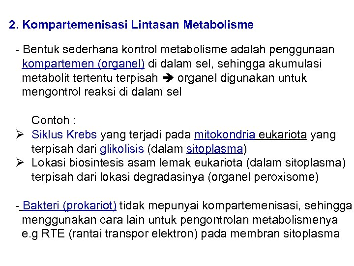 2. Kompartemenisasi Lintasan Metabolisme - Bentuk sederhana kontrol metabolisme adalah penggunaan kompartemen (organel) di