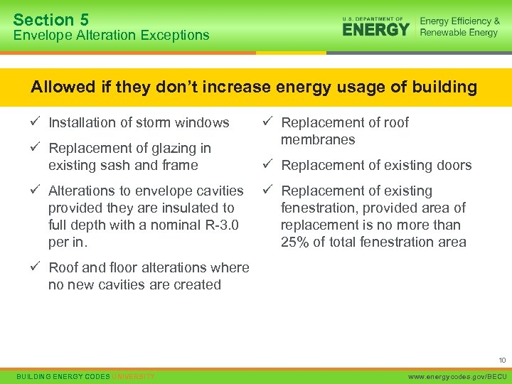 Section 5 Envelope Alteration Exceptions Allowed if they don't increase energy usage of building