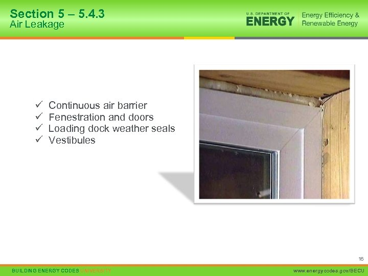 Section 5 – 5. 4. 3 Air Leakage ü ü Continuous air barrier Fenestration