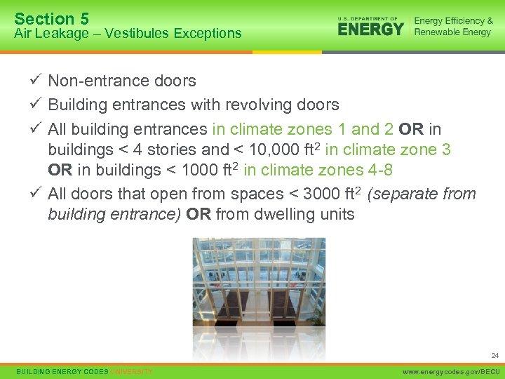 Section 5 Air Leakage – Vestibules Exceptions ü Non-entrance doors ü Building entrances with