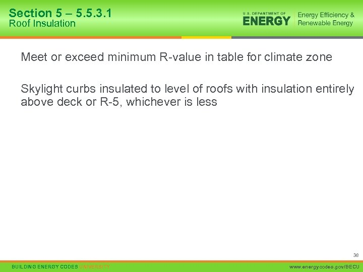 Section 5 – 5. 5. 3. 1 Roof Insulation Meet or exceed minimum R-value