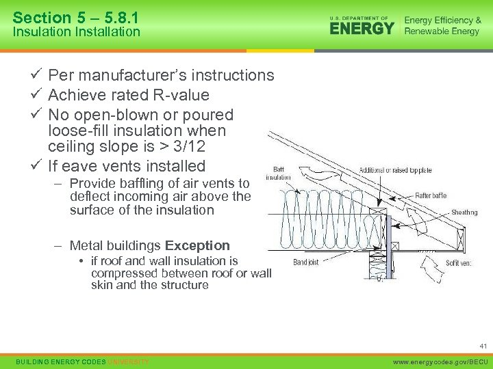 Section 5 – 5. 8. 1 Insulation Installation ü Per manufacturer's instructions ü Achieve