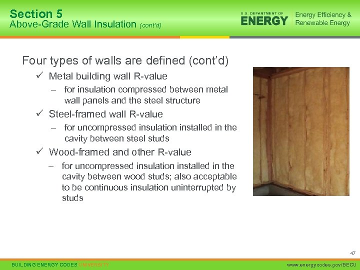 Section 5 Above-Grade Wall Insulation (cont'd) Four types of walls are defined (cont'd) ü