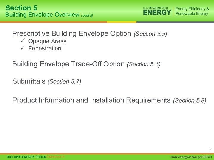 Section 5 Building Envelope Overview (cont'd) Prescriptive Building Envelope Option (Section 5. 5) ü