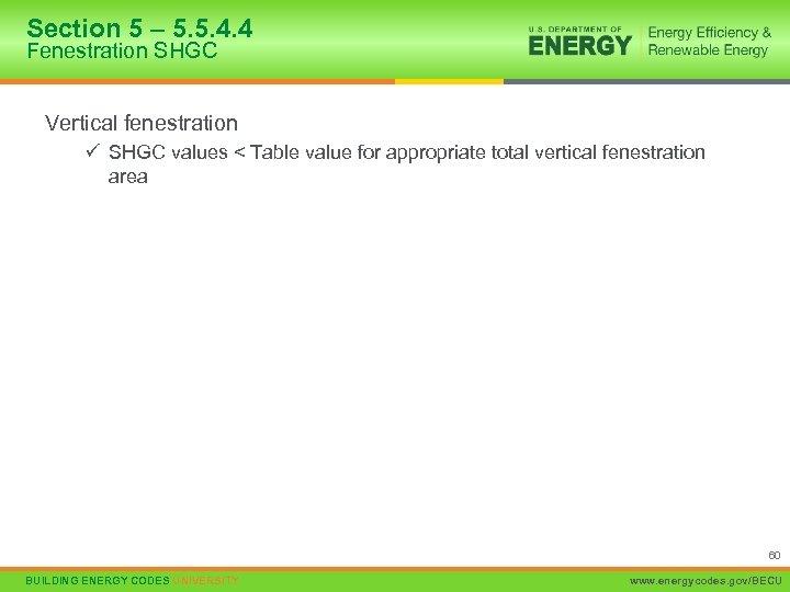 Section 5 – 5. 5. 4. 4 Fenestration SHGC Vertical fenestration ü SHGC values