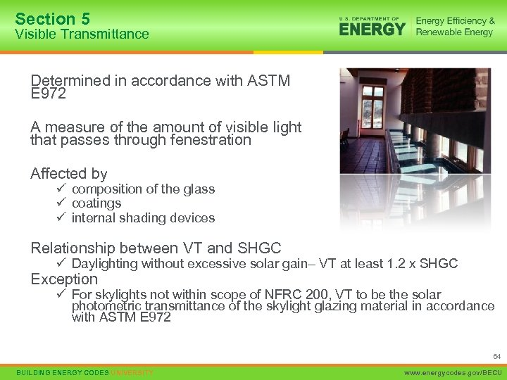 Section 5 Visible Transmittance Determined in accordance with ASTM E 972 A measure of