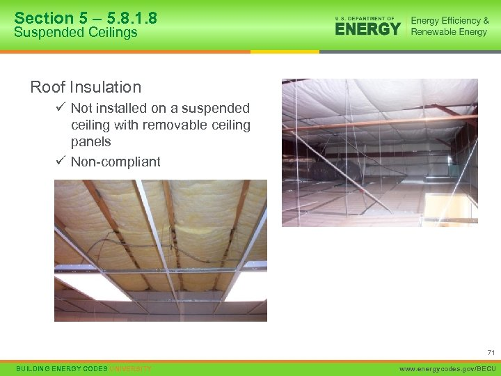Section 5 – 5. 8. 1. 8 Suspended Ceilings Roof Insulation ü Not installed