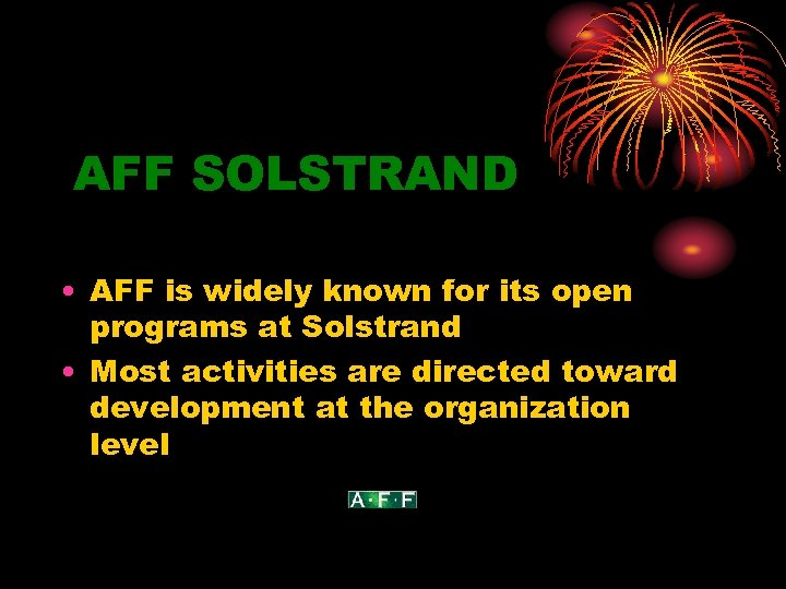 AFF SOLSTRAND • AFF is widely known for its open programs at Solstrand •