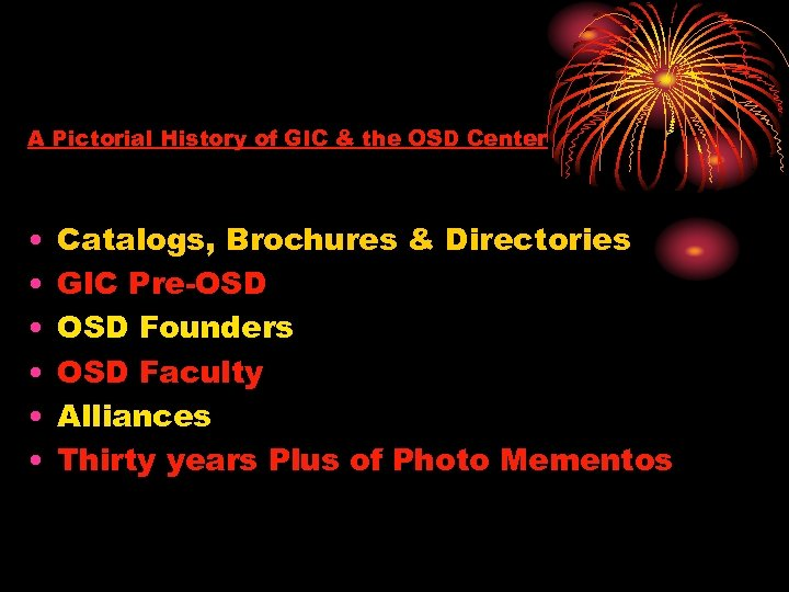 A Pictorial History of GIC & the OSD Center • • • Catalogs, Brochures
