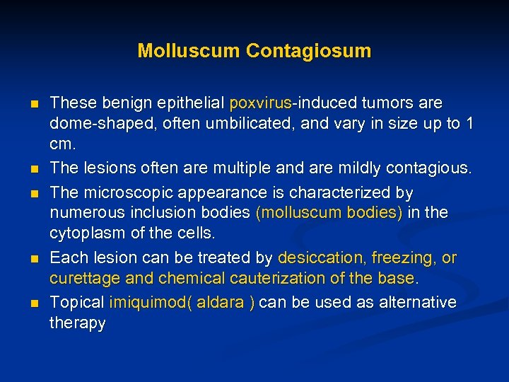 Molluscum Contagiosum n n n These benign epithelial poxvirus-induced tumors are dome-shaped, often umbilicated,