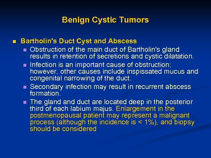 Benign Cystic Tumors n Bartholin's Duct Cyst and Abscess n Obstruction of the main