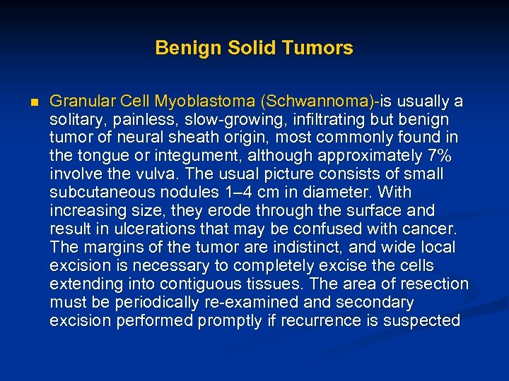 Benign Solid Tumors n Granular Cell Myoblastoma (Schwannoma)-is usually a solitary, painless, slow-growing, infiltrating