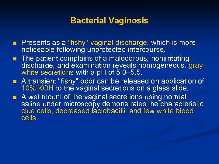 Bacterial Vaginosis n n Presents as a