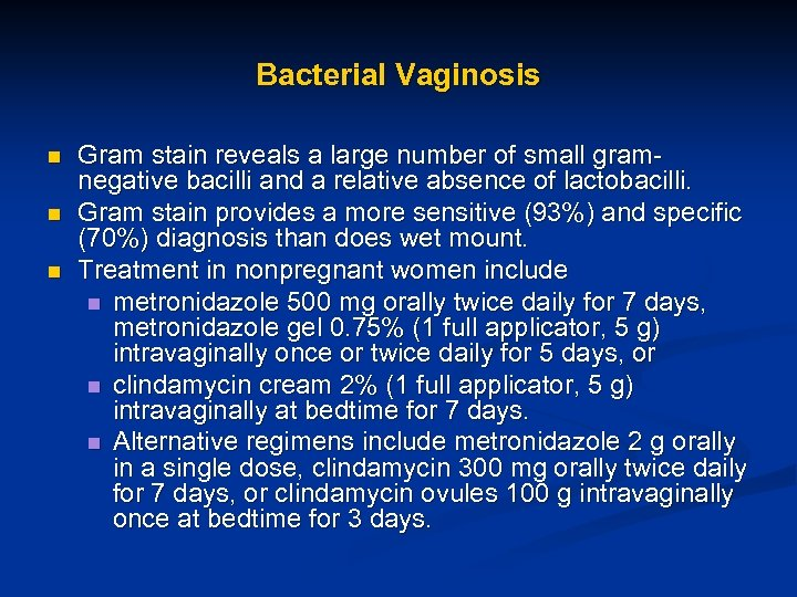 Bacterial Vaginosis n n n Gram stain reveals a large number of small gramnegative