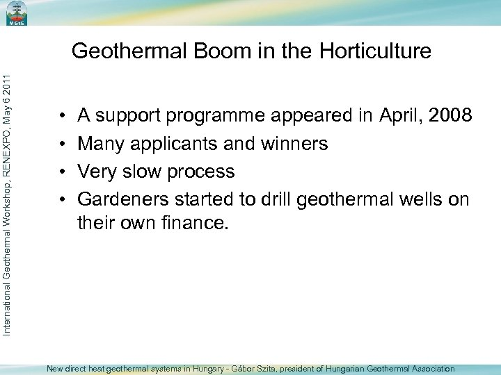 International Geothermal Workshop, RENEXPO, May 6 2011 Geothermal Boom in the Horticulture • •