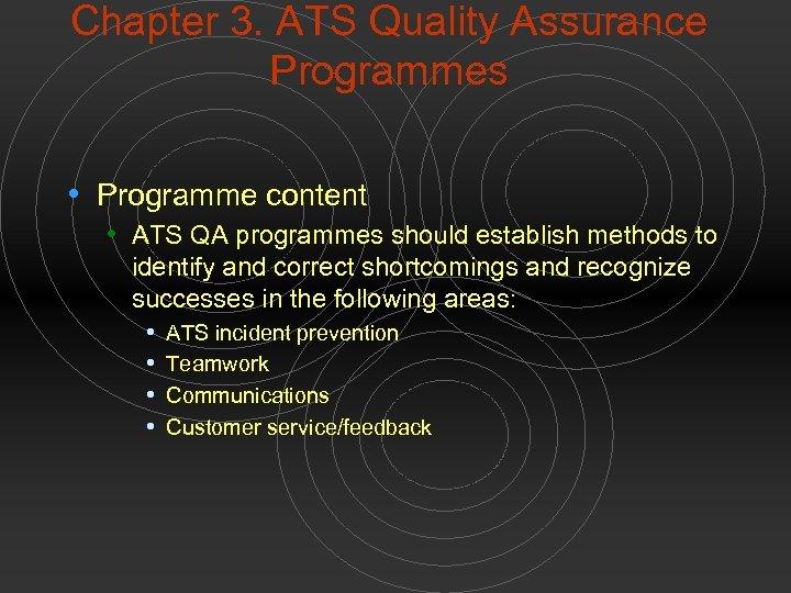 Chapter 3. ATS Quality Assurance Programmes • Programme content • ATS QA programmes should
